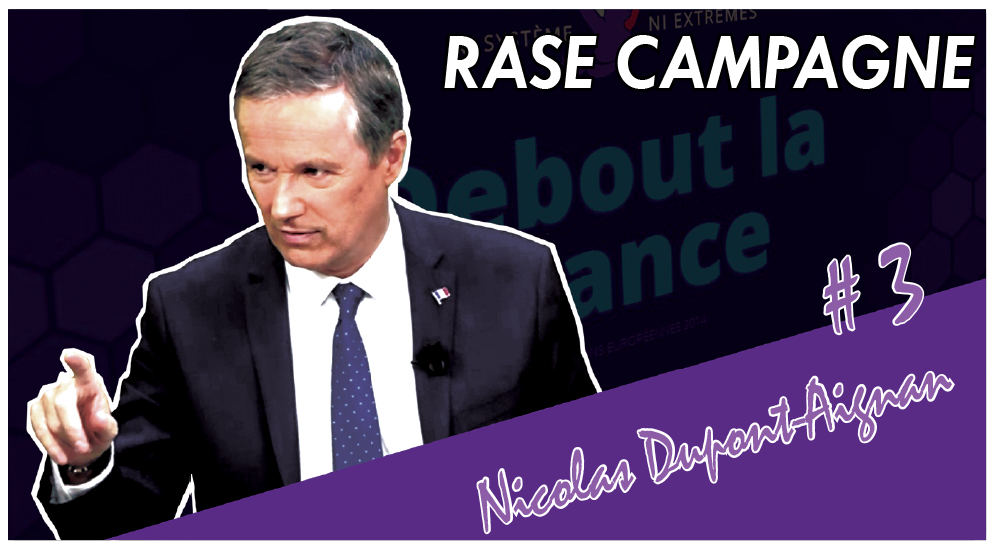 Photo of Rase Campagne #3 – Nicolas Dupont-Aignan