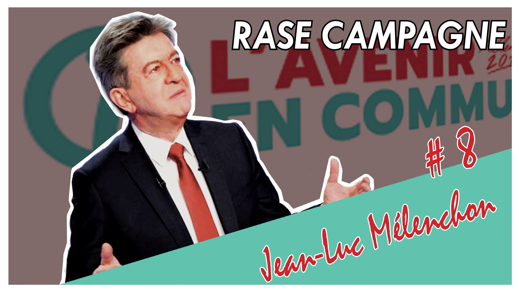 Photo of Rase Campagne #8 – Jean-Luc Mélenchon