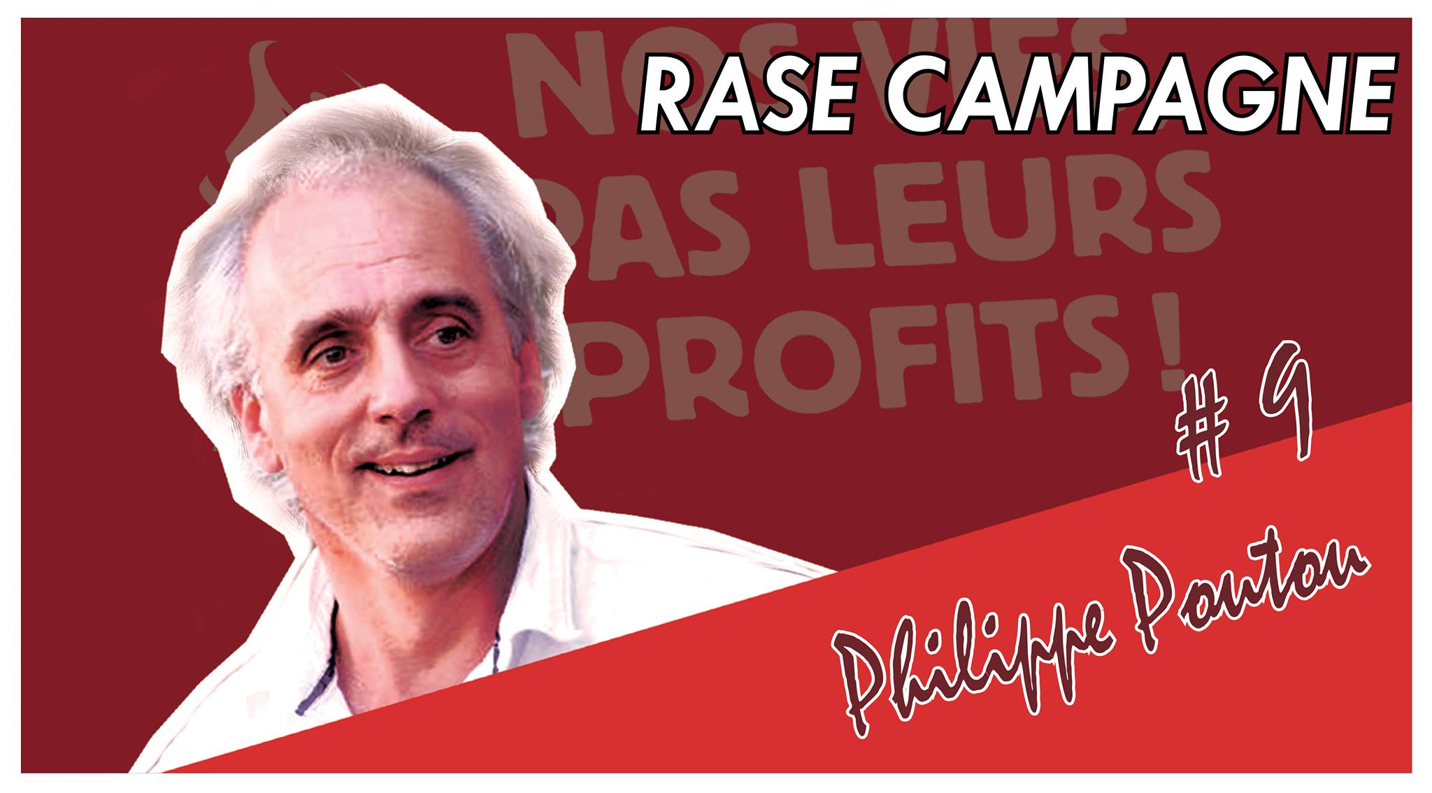 Photo de Rase Campagne #9 – Philippe Poutou