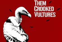 Photo of Rock Around The Clock #5 – Them Crooked Vultures